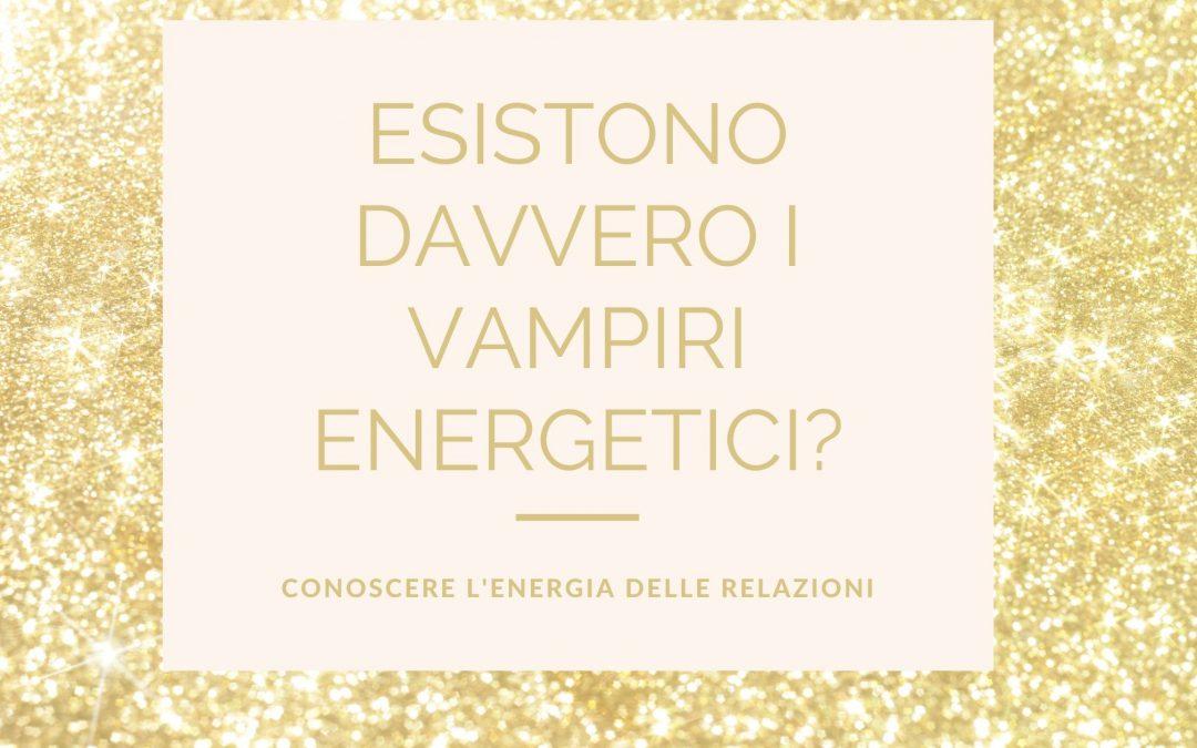 Vampiri energetici: conoscersi per proteggersi